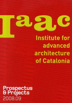 IAAC 2008-09: Prospectus and Projects (Paperback)