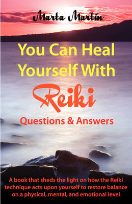 You Can Heal Yourself with Reiki - Questions and Answers (Paperback)