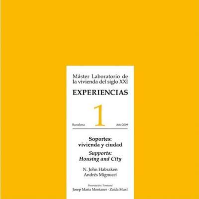 Experiencias 1: Soportes: Vivienda y Ciudad/Supports: Housing And City: Master Laboratorio de la Vivienda del Siglo XXI - Coleccion Experiencias 01 (Paperback)