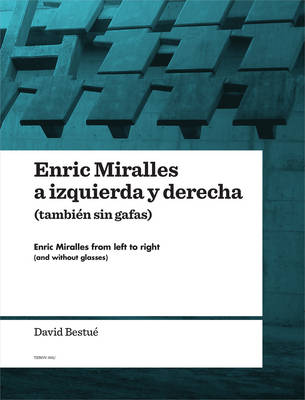 Enric Miralles from Left to Right (and Without Glasses) (Paperback)