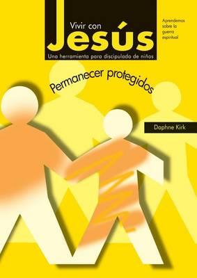 Vivir Con Jesus: Permanecer Protegidos (Paperback)