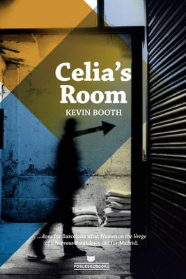 Celia's Room: Sex, Drugs and Deception in the Barcelona Night (Paperback)