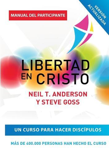 Libertad En Cristo: Curso Para Hacer Discipulos - Guia del Participante (Paperback)