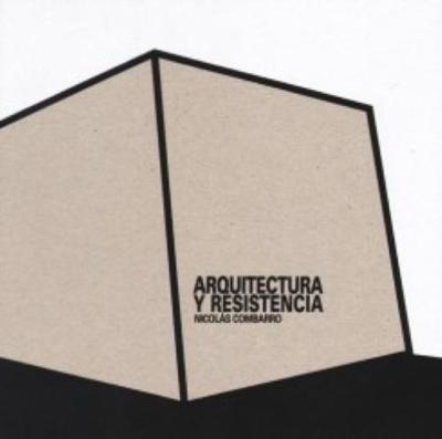 Nicolas Combarro - Arquitectura Y Resistencia (Hardback)