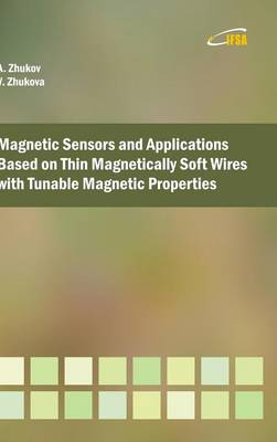 Magnetic Sensors and Applications Based on Thin Magnetically Soft Wires with Tunable Magnetic Properties (Hardback)