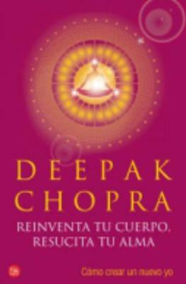 Reinventa Tu Cuerpo, Resucita Tu Alma (Paperback)