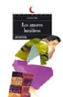 Los amores lunaticos (Paperback)