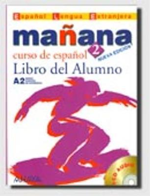 Manana - Nueva Edicion: Libro Del Alumno 2 + CD