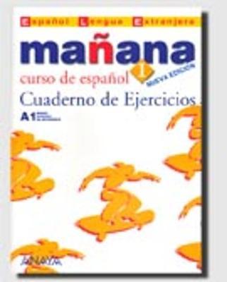 Manana (Nueva edicion): Cuaderno de ejercicios 1 (Paperback)