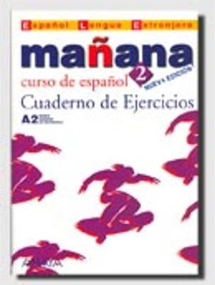Manana (Nueva edicion): Cuaderno de ejercicios 2 (Paperback)