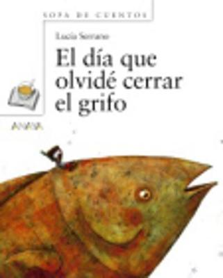 El Dia Que Olvide Cerrar El Grifo (Paperback)