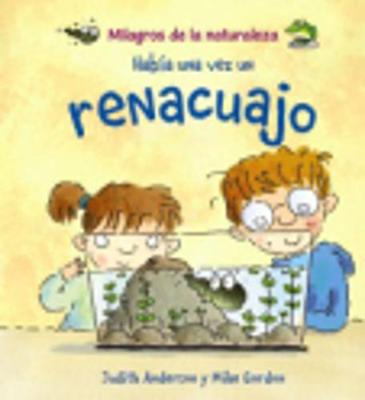 Milagros De LA Naturaleza: Habia UNA Vez UN Renacuajo (Paperback)
