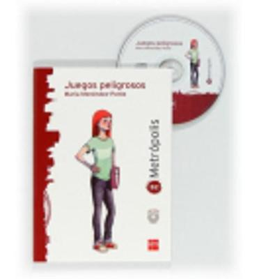 Coleccion Espacio Metropolis: Juegos peligrosos + CD (level B2)