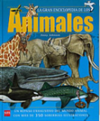 La Gran Enciclopedia Para Ninos: LA Gran Enciclopedia De Los Animales (Hardback)