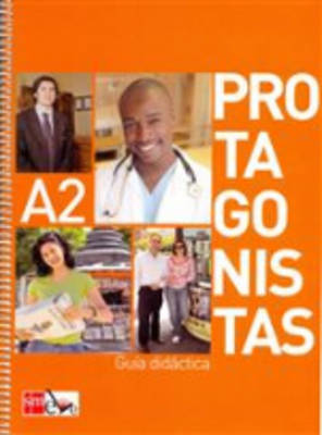 Protagonistas: Guia Didactica A2 (Paperback)