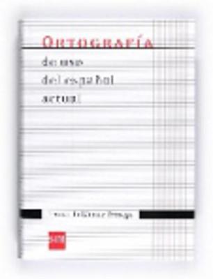 Coleccion Gomez Torrego: Ortografia De USO Del Espanol Actual 2011 (Paperback)