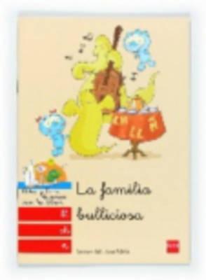 Bebo Y Teca: LA Familia Bulliciosa (Paperback)