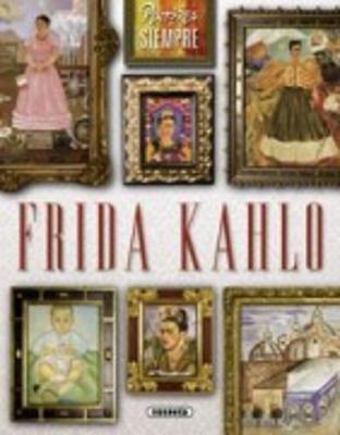 Pintores De Siempre: Frida Kahlo (Paperback)