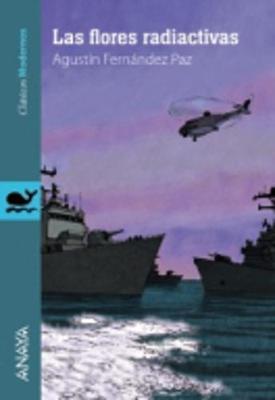 Clasicos Modernos: LAS Flores Radiactivas (Paperback)