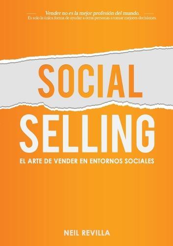 Social Selling. El arte de vender en entornos sociales (Paperback)