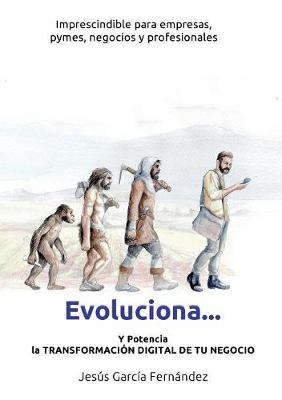 Evoluciona... y Potencia La Transformaci n Digital de Tu Negocio (Paperback)