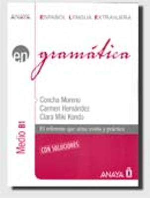 Anaya ELE EN collection: Gramatica - nivel medio B1 con soluciones (Paperback)