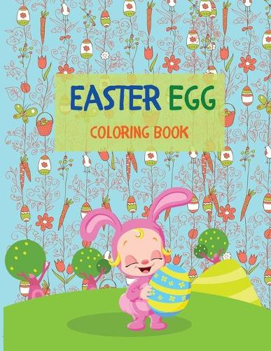 Easter Egg Coloring Book: 40 Giant Eggs To Color: Easy Fun Color Pages Bunny Coloring Book Easter Coloring Book for Kids Ages 2-8 (Paperback)