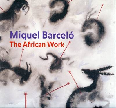 Miguel Barcelo: The African Work (Paperback)