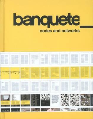 Banquete: Nodes and Networks (Hardback)