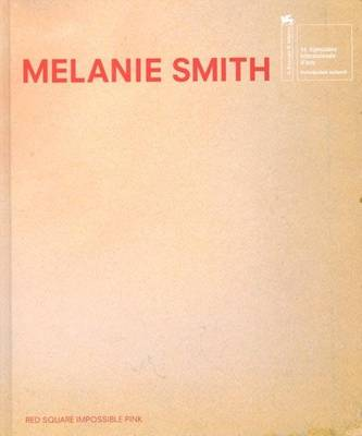 Melanie Smith - Red Square Impossible Ink (Hardback)