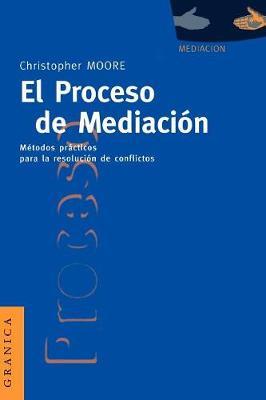 El Proceso De Mediacion: Metodos Practicos Para La Resolucion De Conflictos (Paperback)