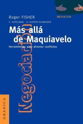 Mas Alla De Maquiavelo: Herramientas Para Afrontar Conflictos (Paperback)