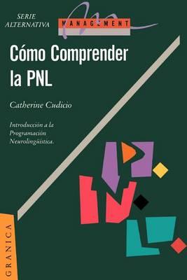 Comprender La Pnl: La Programacion Neurolinguistica, Herramienta De Comunicacion (Paperback)