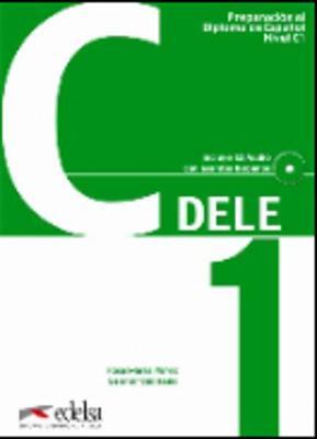 Preparacion DELE: Libro + CD - C1 (2012 edition)