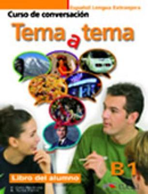 Tema a tema - Curso de conversacion: Libro del alumno (B1) (Paperback)