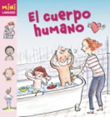 Coleccion Mini Larousse: El Cuerpo Humano (Hardback)