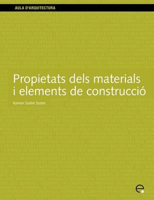 Propietats Dels Materials I Elements De Construccio (Paperback)