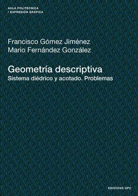 Geometria Descriptiva. Sistema Diedrico Y Acotado. Problemas (Paperback)