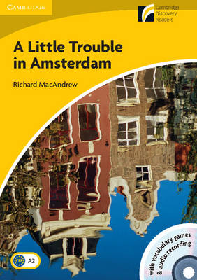 A Little Trouble in Amsterdam Level 2 Elementary/Lower-intermediate Book with CD-ROM/Audio CD