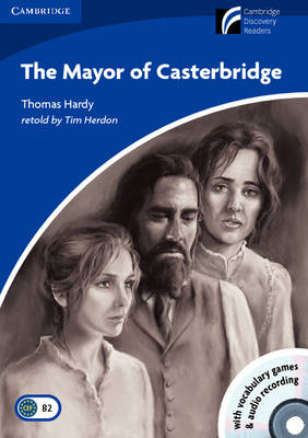 The Mayor of Casterbridge Level 5 Upper-intermediate Book with CD-ROM and Audio CD Pack