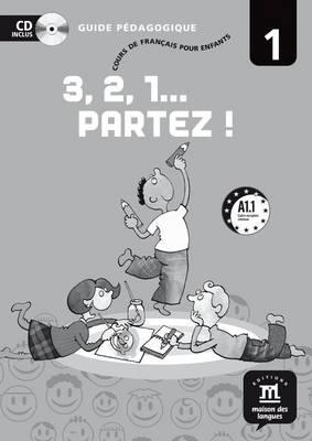3,2,1 Partez!: Guide Pedagogique + CD 1