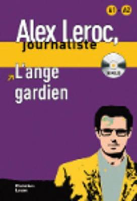 Alex Leroc: L'ange gardien - Livre + CD  (A1/A2)