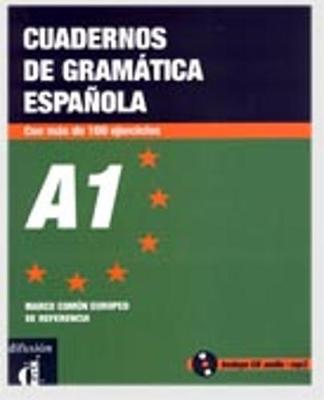Cuadernos de gramatica espanola: Cuaderno de gramatica y ejercicios A1 + C