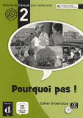 Pourquoi Pas!: Cahier D'Exercices & CD 2