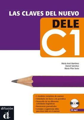 Las claves del nuevo DELE: Libro + CD C1