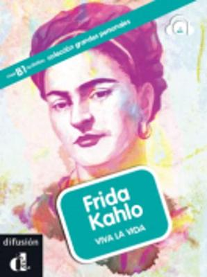 Grandes personajes (graded readers about some great hispanic figures): Frida Kah
