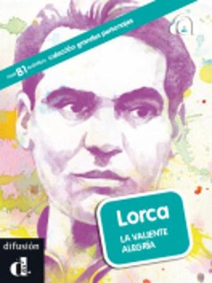 Grandes personajes (graded readers about some great hispanic figures): Lorca. La
