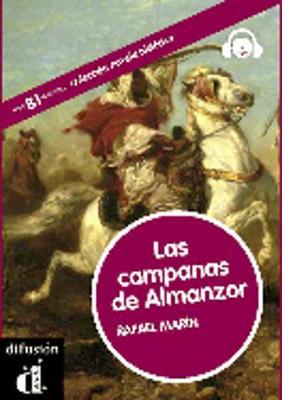 Coleccion Novela Historica: Las campanas de Almanzor + CD (Nivel B1-B2)
