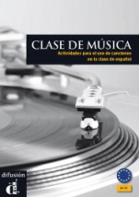 Clase de musica - actividades para el uso de canciones: Libro (A1-C1)