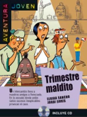 Aventura Joven: Trimestre maldito + audio CD (A2)